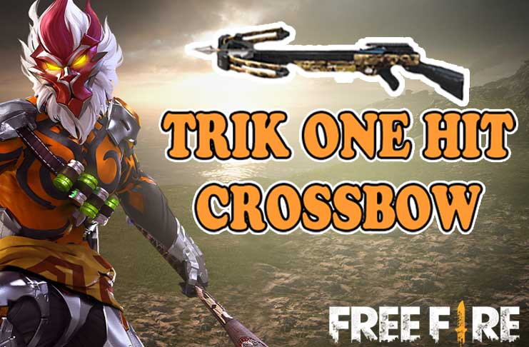 Trik One Hit Crossbow Free Fire